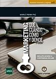 Marketing: Qué, Cuándo, Cómo y Dónde