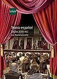 Teatro español. Siglos XVIII - XXI