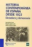 Historia Contemporánea de España desde 1923: Dictadura y democracia (Manuales)