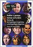 Hablar y pensar, tareas culturales : temas de antropología lingüística y cognitiva (UNIDAD DIDÁCTICA)