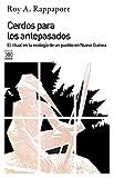 Cerdos para los antepasados: El ritual en la ecología de un pueblo en Nueva Guinea (Siglo XXI de España General)