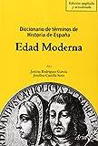 Diccionario de términos de Historia de España. Edad Moderna (Ariel Historia)