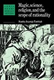 Magic, Science and Religion and the Scope of Rationality Paperback: 1984 (Lewis Henry Morgan Lectures)