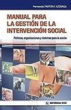 Manual para la gestión de la intervención social: Políticas, organizaciones y sistemas para la acción