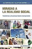 Miradas a La realidad social: Transformar y humanizar desde el compromiso: 19 (Intervención social)