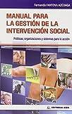 Manual Para La Gestión De La Interveción Social - 1 Edición: Políticas, organizaciones y sistemas para la acción: 8...