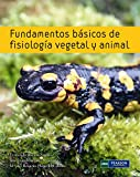 FUNDAMENTOS BÁSICOS DE FISIOLOGÍA VEGETAL Y ANIMAL
