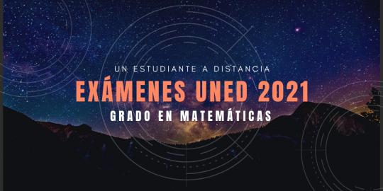 Fechas y horarios de los exámenes uned 2021 grado en matemáticas