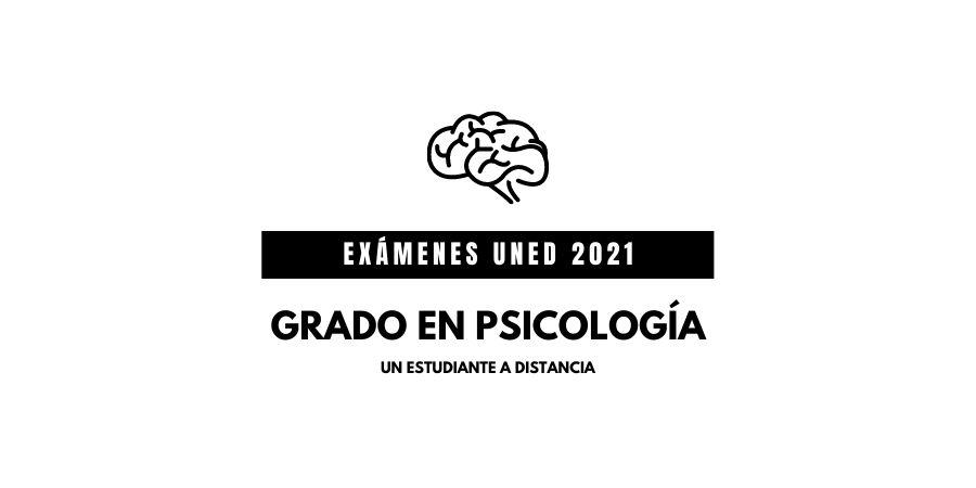 Fechas y horarios de los exámenes uned 2021 para el grado en psicología