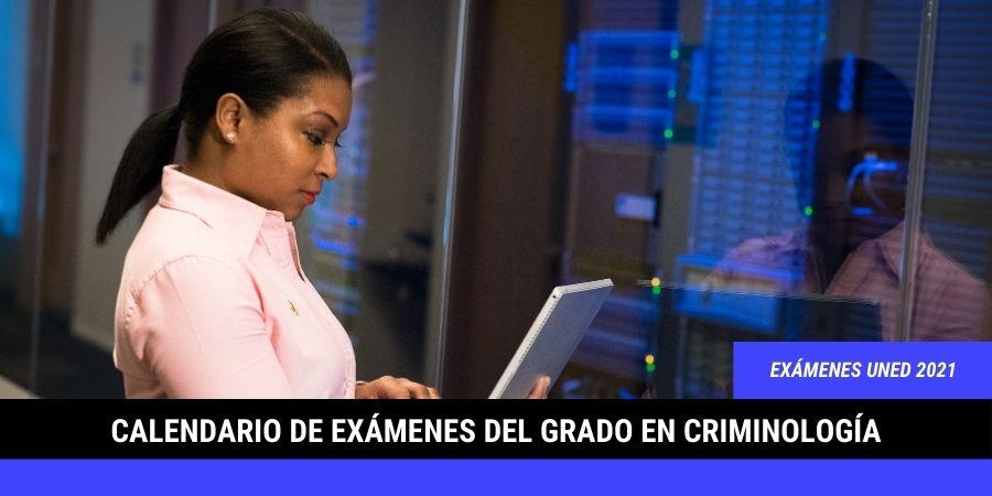 Fechas y horarios de los exámenes de criminología de la Uned
