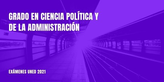 Fechas y horarios de los exámenes del Grado en Ciencia Política y de la Administración de la Uned