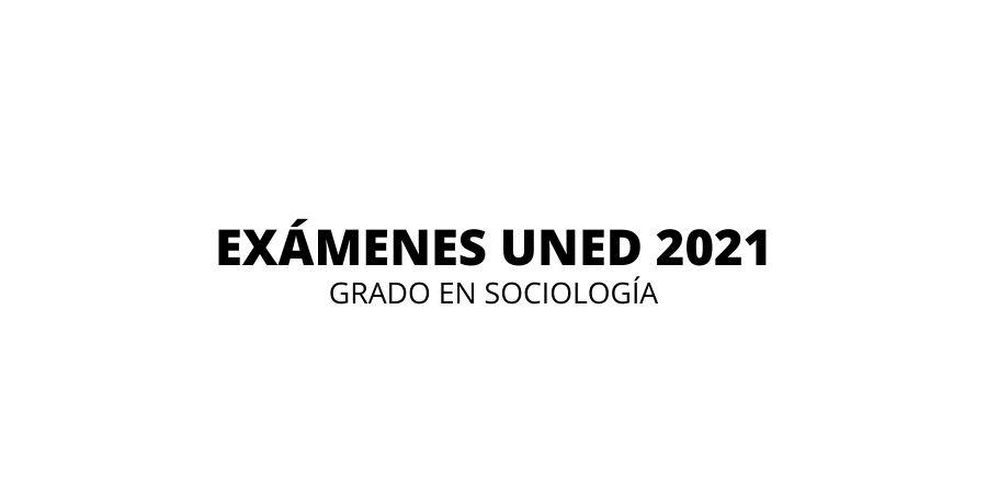 Calendario de exámenes uned 2021, grado en sociología