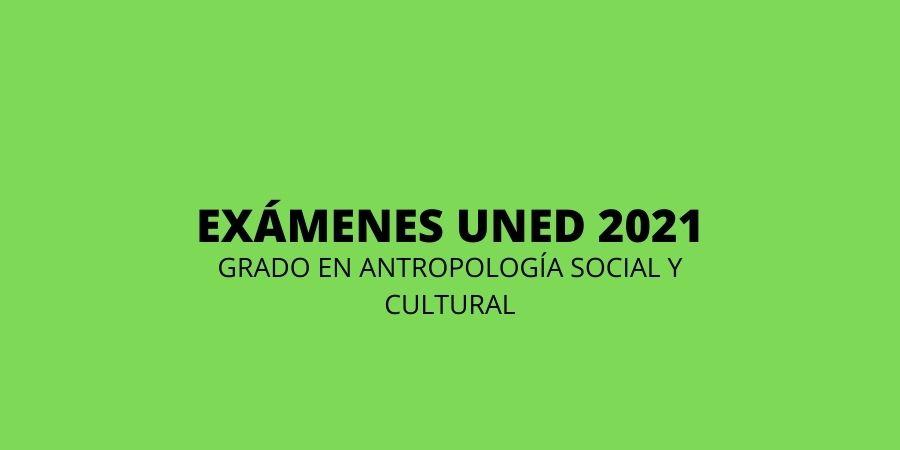 Exámenes del grado en Antropología de la uned 2021