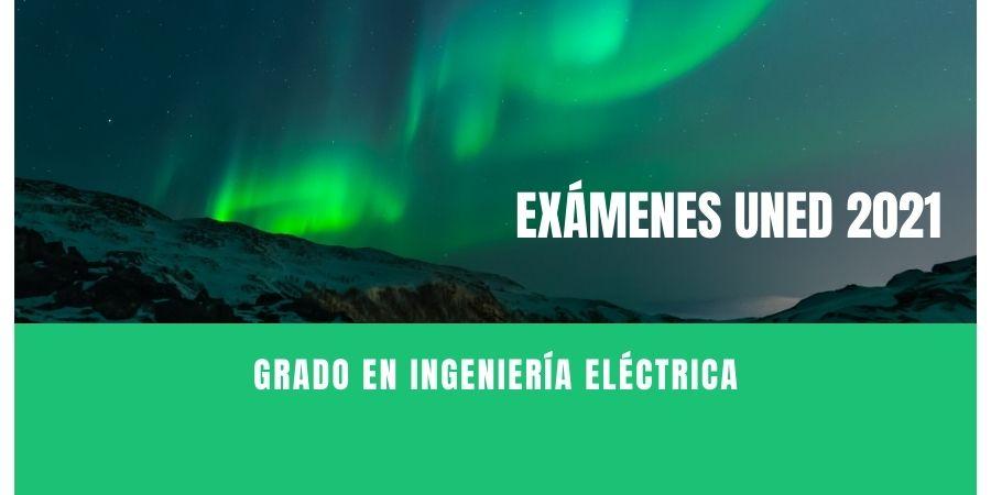 Fechas y horarios de los exámenes uned para el grado en ingeniería eléctrica