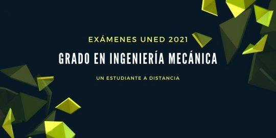 Calendario de exámenes uned 2021. Grado en ingeniería mecánica